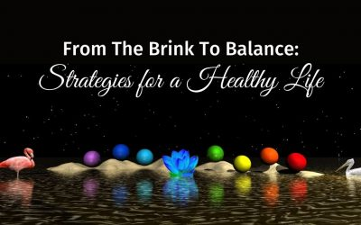 From the brink to balance: strategies for a healthy life
